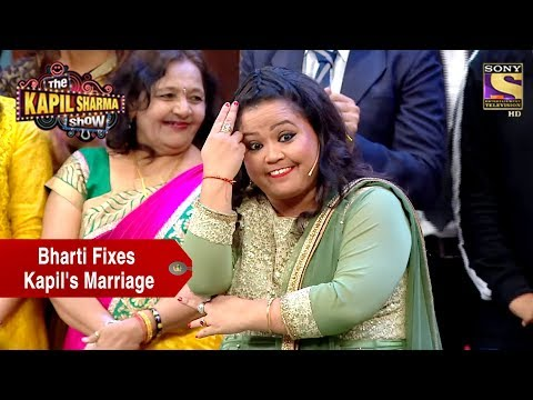 Bharti Forces Kapil To Marry Sarla – The Kapil Sharma Show
