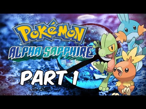 Pokemon Alpha Sapphire [Part 1] - Intro Nintendo 3DS (Gameplay, Commentary)
