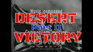 DESERT VICTORY WWII BRITISH BATTLE FOR NORTH AFRICA PART 2  79394