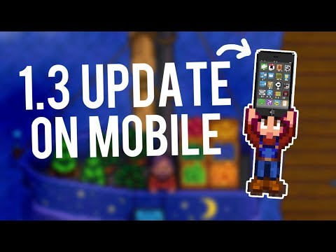 HUGE Stardew Valley News! 1.3 Launching on Mobile THIS MONTH!