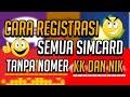 HEBOH!!! Cara Registrasi Semua Simcard/Kartu Tanpa Nomor NIK Dan KK