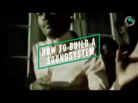 'Steppas Stories' Episode 1: How to Build a Sound System in 10 Steps! Mp3