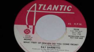 Ray Barretto - What part of heaven do you come from
