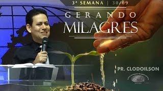 Seminário Gerando Milagres - 3ª Semana - Pr. Clodoilson - IECG