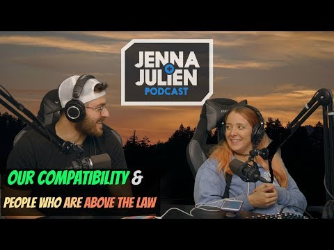 Podcast #156 - Our Compatibility & People Who Are Above The Law