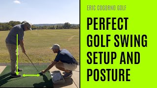 GOLF: Perfect Golf Swing Setup And Posture - Eric Cogorno Golf Lesson
