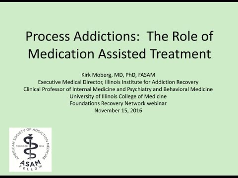 Webinar | Process Addictions: The Role of Medication Assisted Treatment