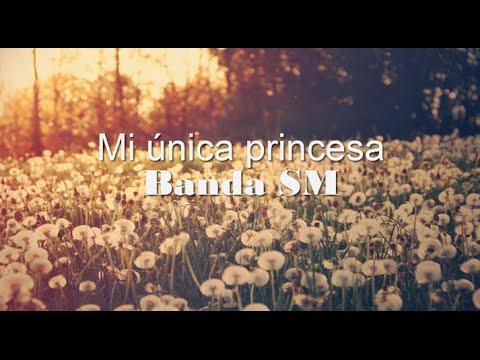 Banda SM - Mi única princesa (Banda Adictiva) (Música de banda 2015) Lo mas nuevo