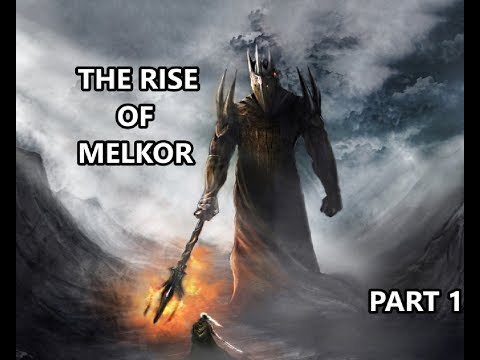 The History Of Morgoth Part One  - The Rise Of Melkor