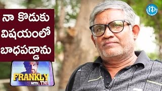I Was Disappointed About My Son - Tanikella Bharani || Frankly With TNR || Talking Movies