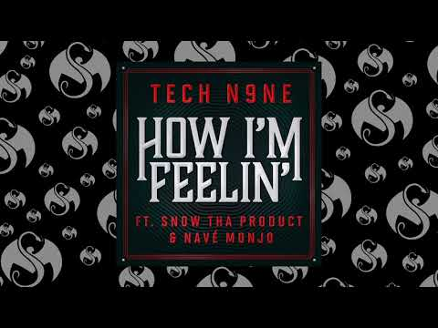 Tech N9ne - How I'm Feelin' (Feat. Snow Tha Product & Navé Monjo) | OFFICIAL AUDIO