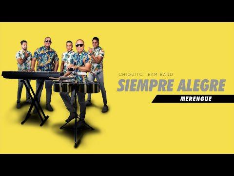 Siempre Alegre (Merengue) | 8vo Aniversario | Chiquito Team Band