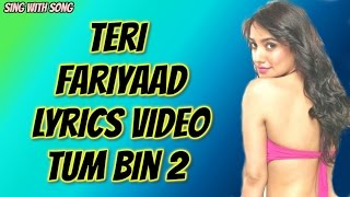 Download Hindi Video Songs - Teri Fariyaad Lyrics Video Song - Tum Bin 2 - Jagjit Singh - Rekha Bhardwaj