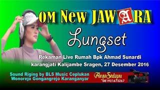 Dangdut Koplo LUNGSET DJ Music OM NEW JAWARA
