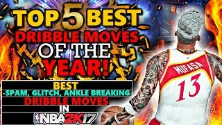 Top 5 best dribble moves of the year in nba 2k17!! (best/cheesiest/ankle breaking dribble moves!)