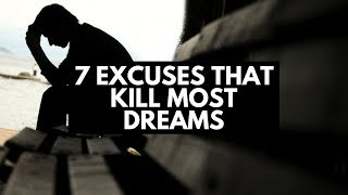 7 Excuses That Kill Most Dreams