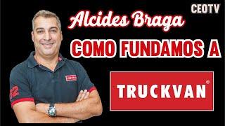 A História da Truckvan em 7 min - Alcides Braga