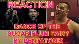 Pentatonix Dance of the Sugar Plum Fairy ReAction
