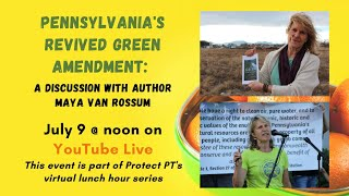 Virtual Lunch Hour - July 9th, 2020 - Pennsylvania's Revived Green Amendment: A discussion with Maya
