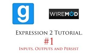 [Wiremod][Expression2][Tut:1][Name Inputs Outputs and Persist]