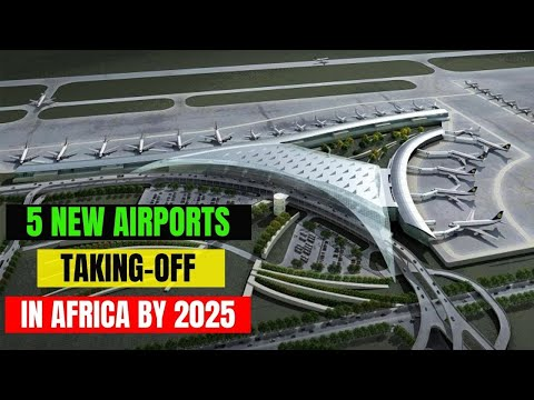 5 New Airports in Africa Taking-Off by 2025