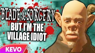 Blade & Sorcery VR but I'm the village idiot