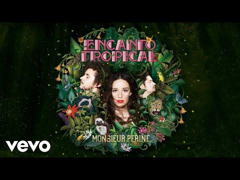Monsieur Periné - Encanto Tropical (Audio)