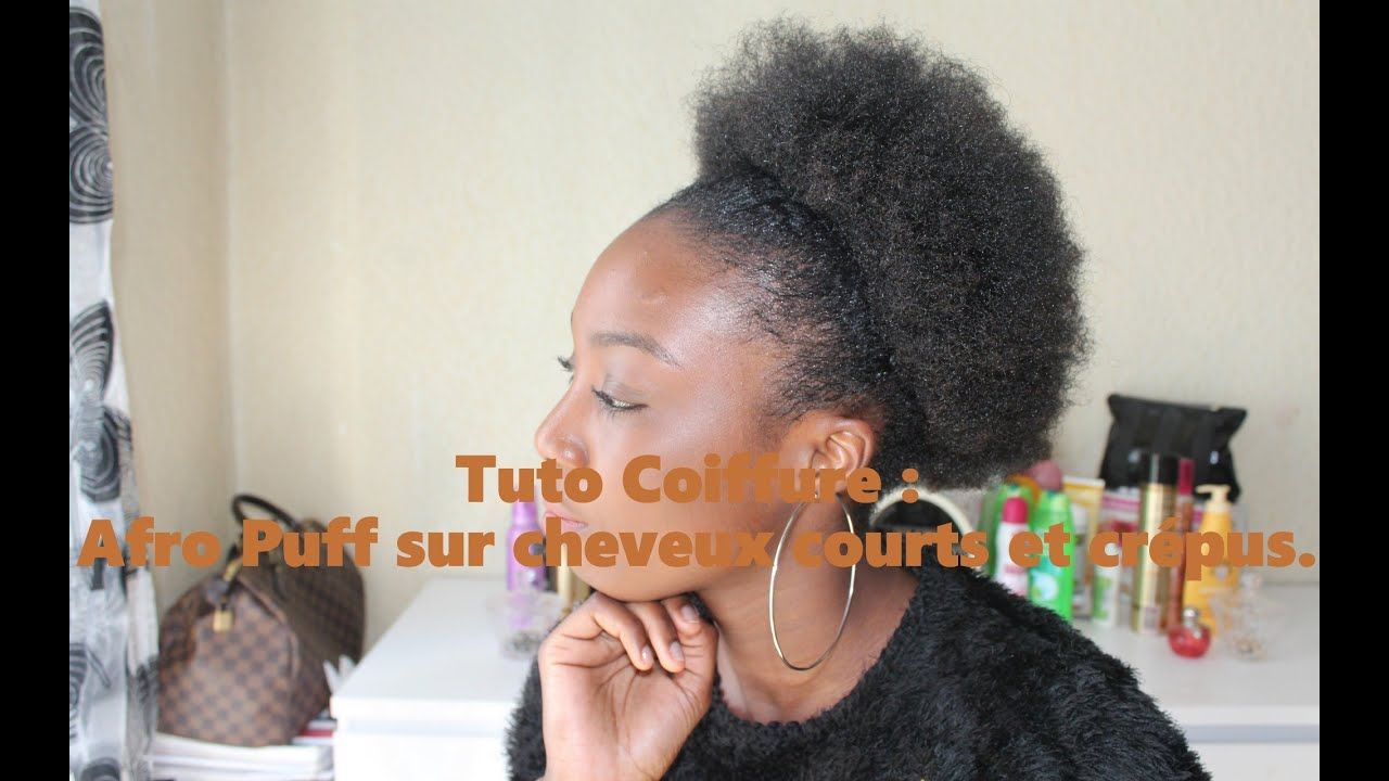 tuto coiffure afro puff sur cheveux courts et cr pus youtube. Black Bedroom Furniture Sets. Home Design Ideas