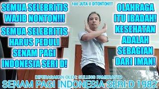 KEPOIN AJA SENAM PAGI INDONESIA SERI D 1982 UNTUK PARA SELEBRITIS!