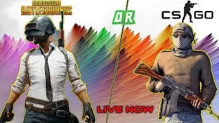 We're LIVE! PUBG + CSGO and maybe a little roblox, come on!
