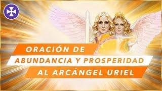 Oración de Abundancia y Prosperidad al Arcángel Uriel   De...