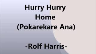 Rolf Harris Hurry Hurry Home (Pokarekare Ana)