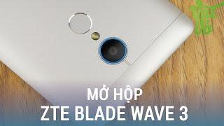 Vật Vờ| Mở hộp & đánh giá nhanh ZTE Blade Wave 3: giá rẻ, cấu hình tốt, có vân tay