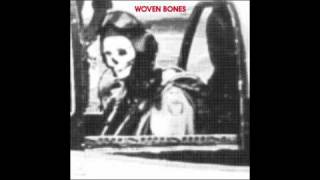 Woven Bones - I've Gotta Get - not the video