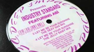 Industry Standard - Let Me Be Your Sunshine (Jelly Baby Mix)
