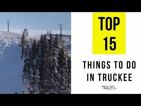 Attractions & Things to do in Truckee, California. TOP 15