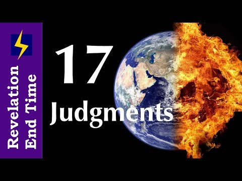 Revelation 6, 5th Seal, 17 Judgments, End Time Prophecy