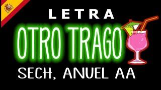 Otro Trago Remix (Letra)  Sech ft. Darrel, Nicky Jam, Ozuna, Anuel AA