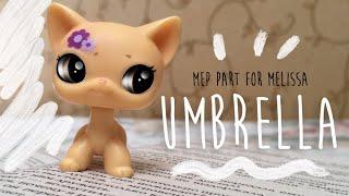 "LPS: Mep part for Melissa| on mep ""Umbrella"""