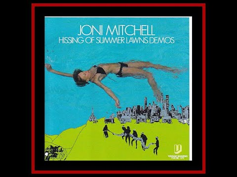 Joni Mitchell - The Hissing of Summer Lawns acoustic demos