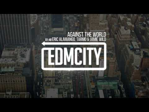 Eric Alamango, Tarmo & Jamie Wild - Against the World