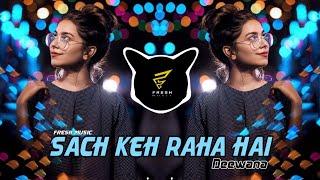 Mashup x Sach Keh Raha Hai Deewana Remix - B Praak | DJ AnVesH | Fresh Music
