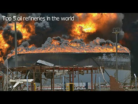 Top 5 Oil Refineries in the World