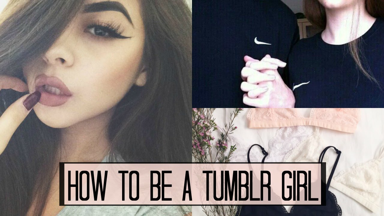 How To Be A Tumblr Girl Youtube