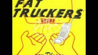 Fat Truckers - I Love Computers