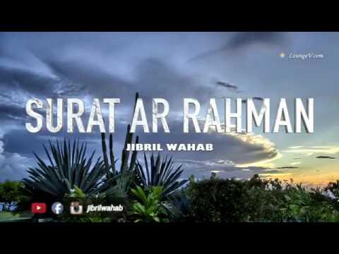 Download Lagu JIBRIL WAHAB | SURAH AR-RAHMAN