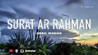 Gambar cover JIBRIL WAHAB | SURAH AR-RAHMAN