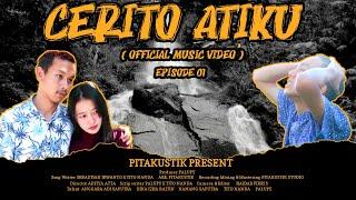 PITAKUSTIK - CERITO ATIKU (OFFICIAL MUSIC VIDEO)