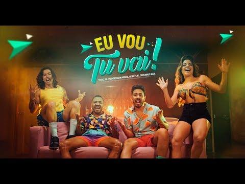 Tirullipa, Whindersson Nunes, GKAY e Carlinhos Maia - Eu Vou Tu Vai (Clipe Oficial)