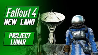 GOING TO THE MOON! - Project Lunar (PC/XB1) - Fallout 4 New Lands Mod
